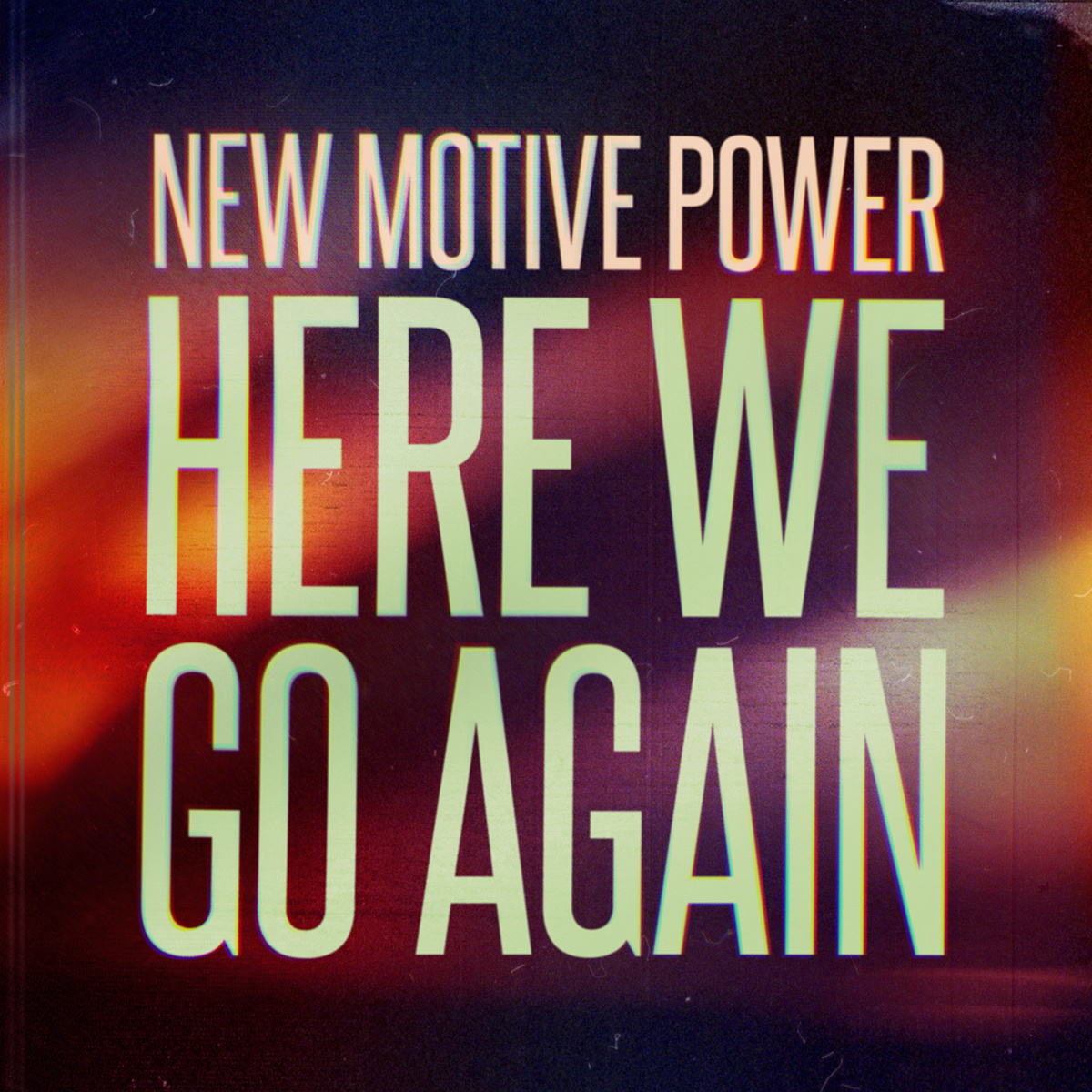 New Motive Power - Here We Go Again